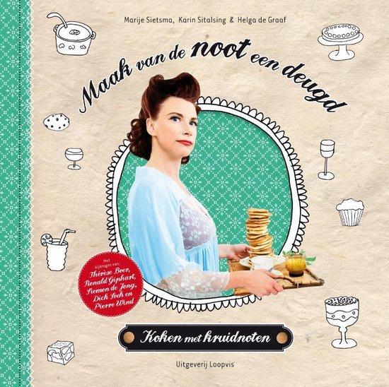 Maak van de noot een deugd. Koken met kruidnoten - Marije Sietsma pdf epub