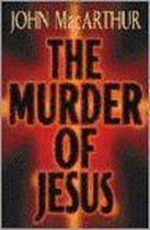 Boek cover The Murder Of Jesus van John F. Macarthur