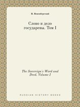 The Sovereign's Word and Deed. Volume I