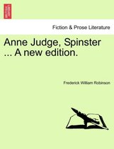 Anne Judge, Spinster ... a New Edition.