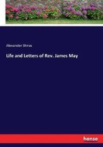 Life and Letters of Rev. James May