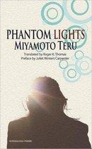 Phantom Lights and Other Stories by Miyamoto Teru