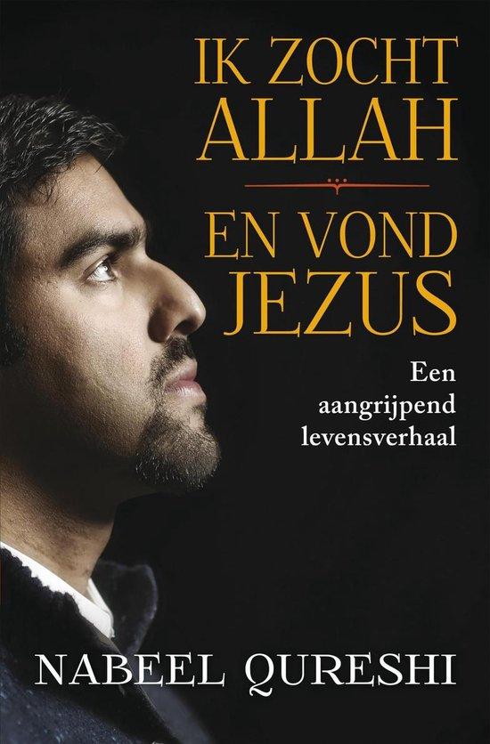 Ik zocht Allah en vond Jezus - Nabeel Qureshi |