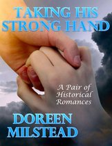 Taking His Strong Hand: A Pair of Historical Romances