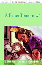 A Better Tomorrow?