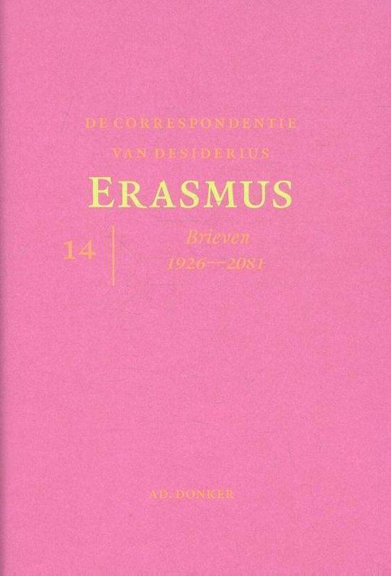 De correspondentie van Desiderius Erasmus deel 14 Brieven 1926 - 2081 - Desiderius Erasmus |