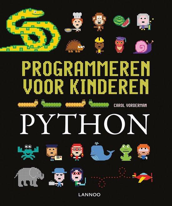 Programmeren voor kinderen - Programmeren voor kinderen - Python - Carol Vorderman | Fthsonline.com