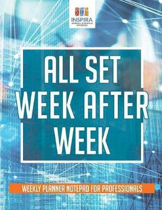 All Set Week After Week Weekly Planner Notepad for Professionals