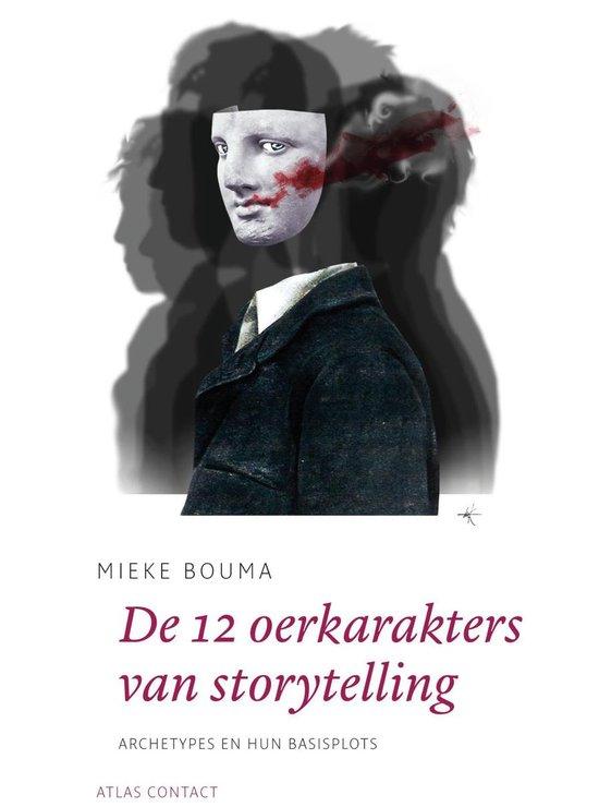 De schrijfbibliotheek - De 12 oerkarakters in storytelling - Mieke Bouma pdf epub
