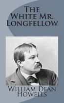 The White Mr. Longfellow