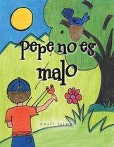 Pepe No Es Malo