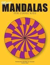 Meine Mandalas - Fur coole Kids - Wunderschoene Mandalas zum Ausmalen