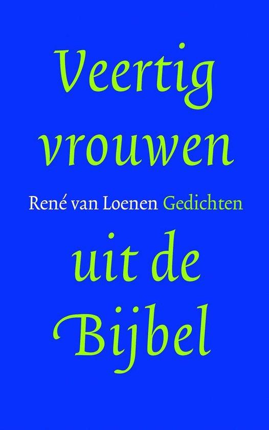 Veertig vrouwen uit de bijbel - Rene van Loenen |