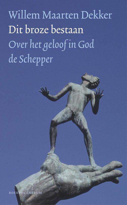 Dit broze bestaan - Willem Maarten Dekker | Fthsonline.com