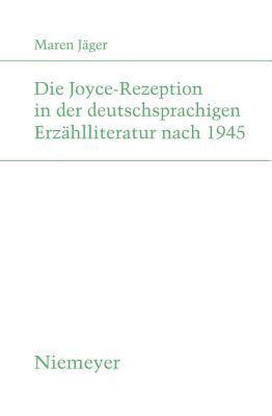 Die Joyce-Rezeption in Der Deutschsprachigen Erzahlliteratur Nach 1945