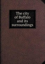 The City of Buffalo and Its Surroundings