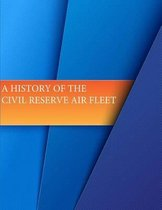 A History of the Civil Reserve Air Fleet
