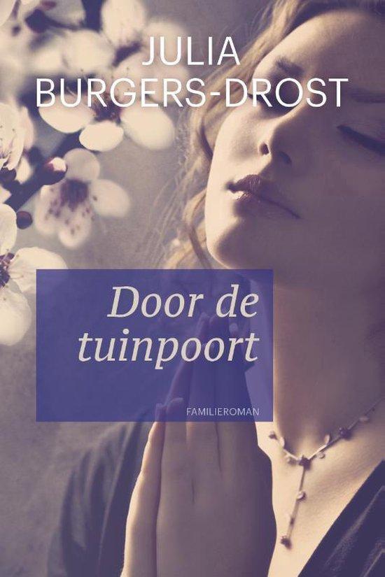 Door de tuinpoort - Julia Burgers-Drost pdf epub