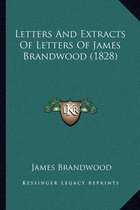 Letters and Extracts of Letters of James Brandwood (1828)