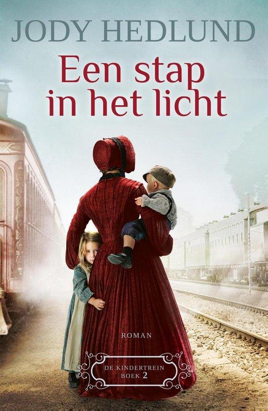 De kindertrein 2 - Een stap in het licht - Jody Hedlund   Fthsonline.com