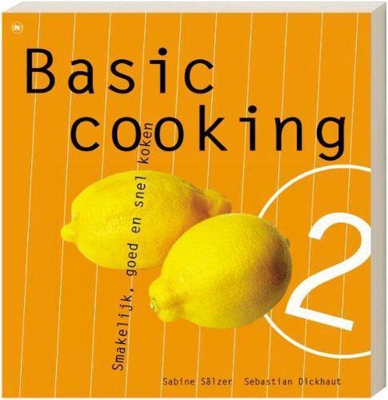 Basic cooking 2 - Sebastian Dickhaut |