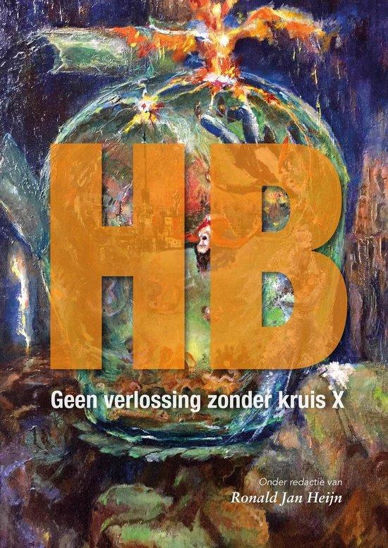 HB, geen verlossing zonder kruis X - Ronald Jan Heijn   Fthsonline.com
