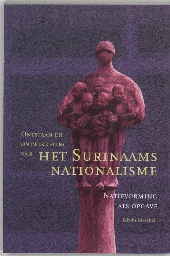 Ontstaan en ontwikkeling van het Surinaams nationalisme - Edwin Kenneth Marshall |