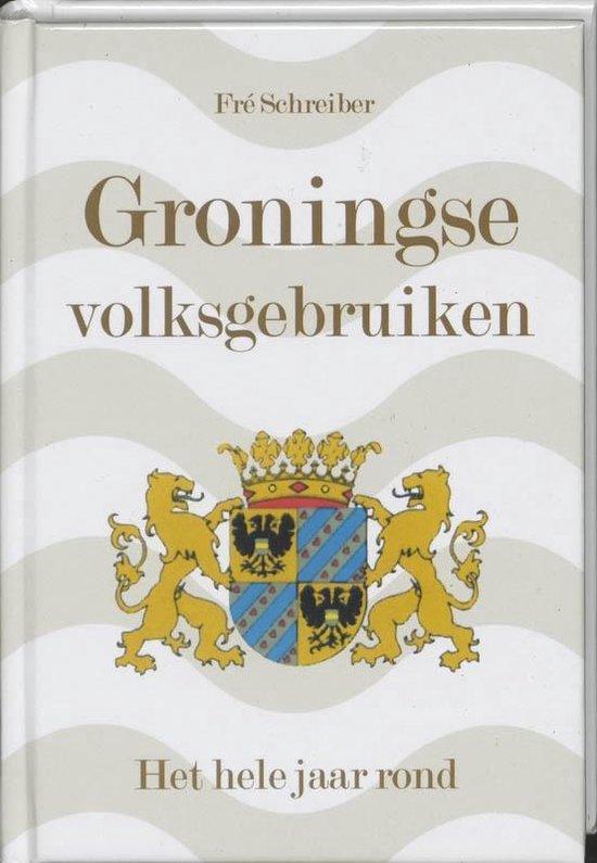 Groningse Volksgebruiken - F. Schreiber |