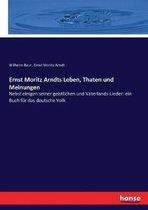 Ernst Moritz Arndts Leben, Thaten und Meinungen