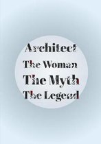 Architect The Woman The Myth The Legend