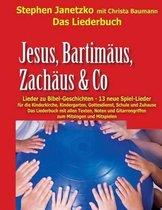 Jesus, Bartim us, Zach us & Co - Lieder Zu Bibel-Geschichten