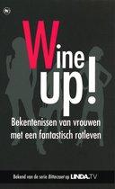Wine up! Bekentenissen van vrouwen met een fantastisch rotleven