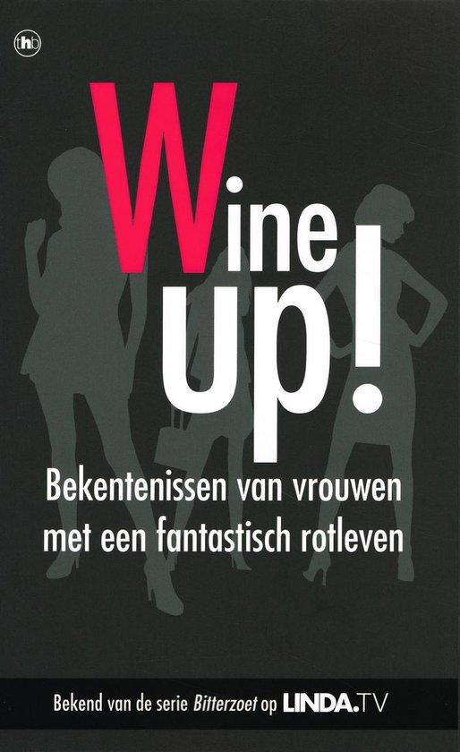 Wine up! Bekentenissen van vrouwen met een fantastisch rotleven - Mieke Kosters pdf epub