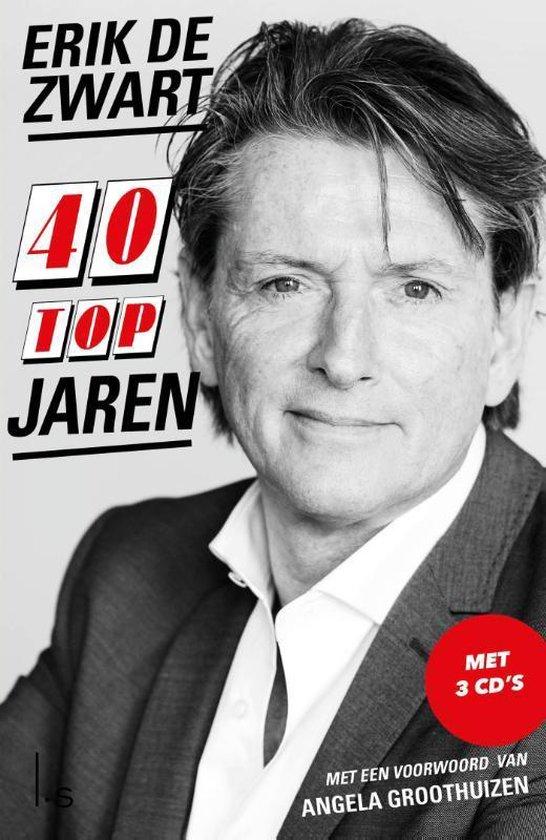 Boek cover 40 Topjaren van Erik de Zwart (Hardcover)