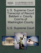U.S. Supreme Court Transcript of Record Baldwin V. County Com'rs of Washington County
