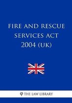 Fire and Rescue Services Act 2004 (UK)