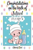 CONGRATULATIONS on the birth of JULIAN! (Coloring Card)