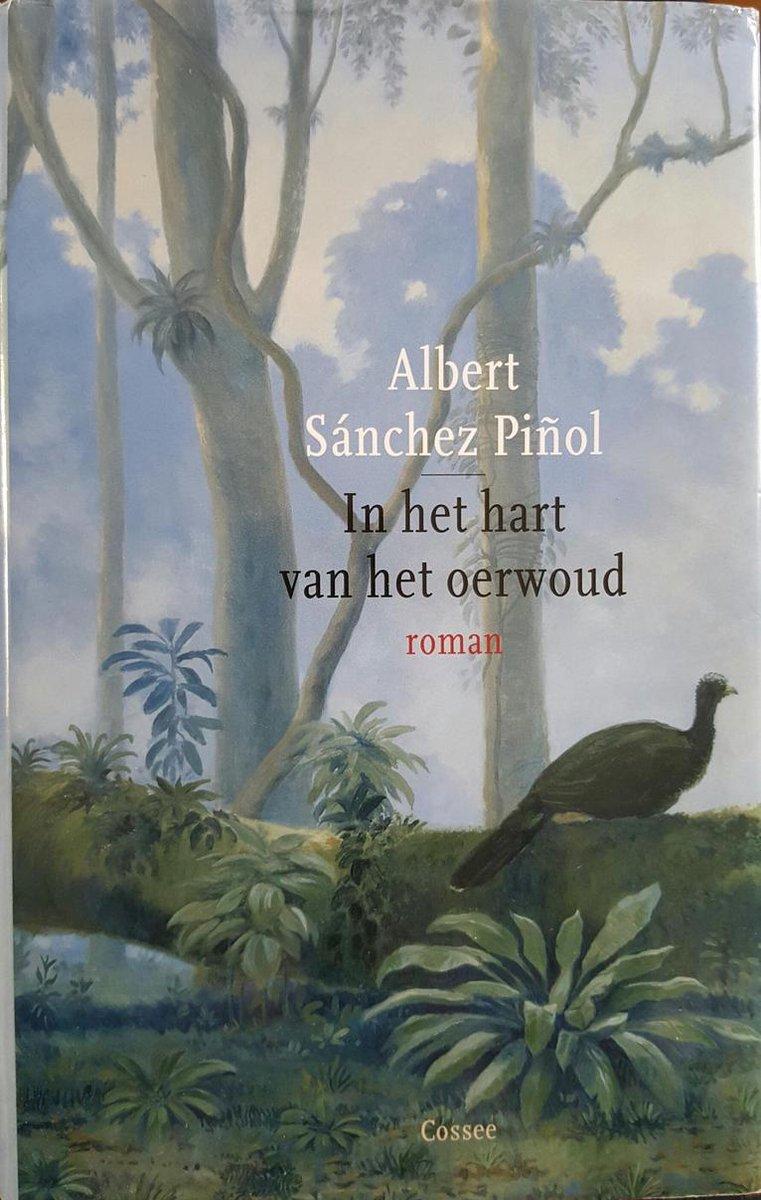 bol.com | In Het Hart Van Het Oerwoud, Albert Sanchez Pinol | 9789059360358  | Boeken