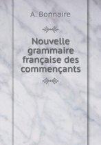 Nouvelle Grammaire Francaise Des Commencants