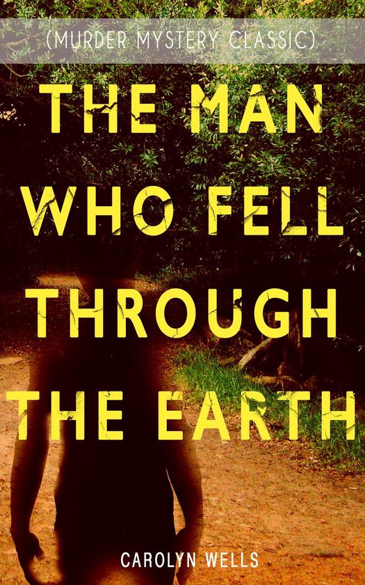 Omslag van THE MAN WHO FELL THROUGH THE EARTH (Murder Mystery Classic)