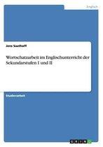 Wortschatzarbeit im Englischunterricht der Sekundarstufen I und II