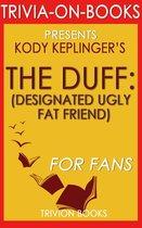The DUFF: By Kody Keplinger (Trivia-On-Books)