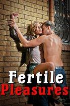 Fertile Pleasures (Two Story Double Feature of Long, Hard, And DEEP Action, XXX Erotica Story Younger Fertile Women Older Billionaire Alpha Male MF)