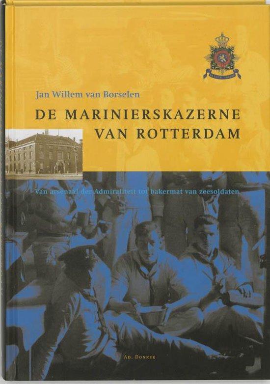 Cover van het boek 'De marinierskazerne van Rotterdam' van Jan Willem van Borselen