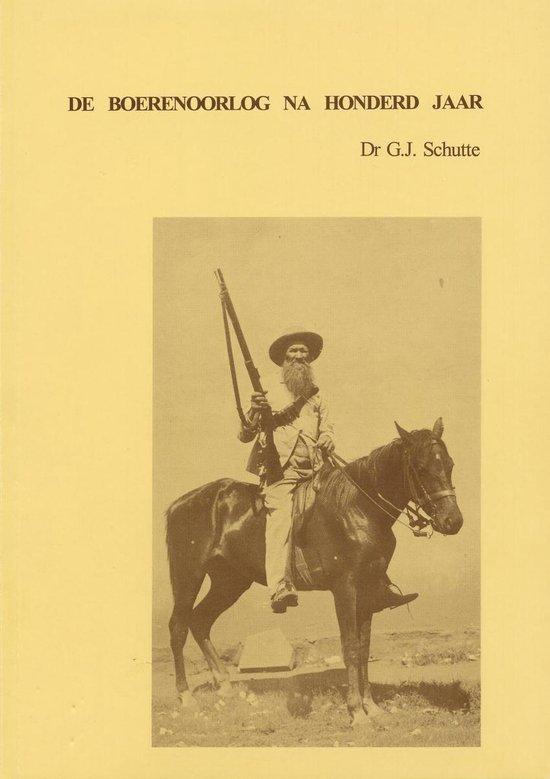 De Boerenoorlog na honderd jaar - G.J. Schutte |