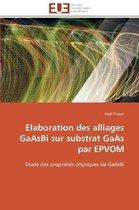 Elaboration Des Alliages Gaasbi Sur Substrat GAAS Par Epvom