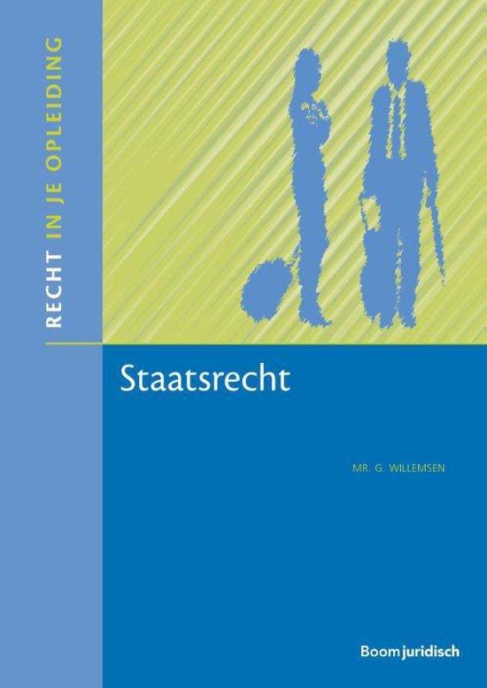 Recht in je opleiding - Staatsrecht - B. Willemsen |