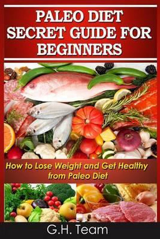 Paleo Diet Secret Guide For Beginners