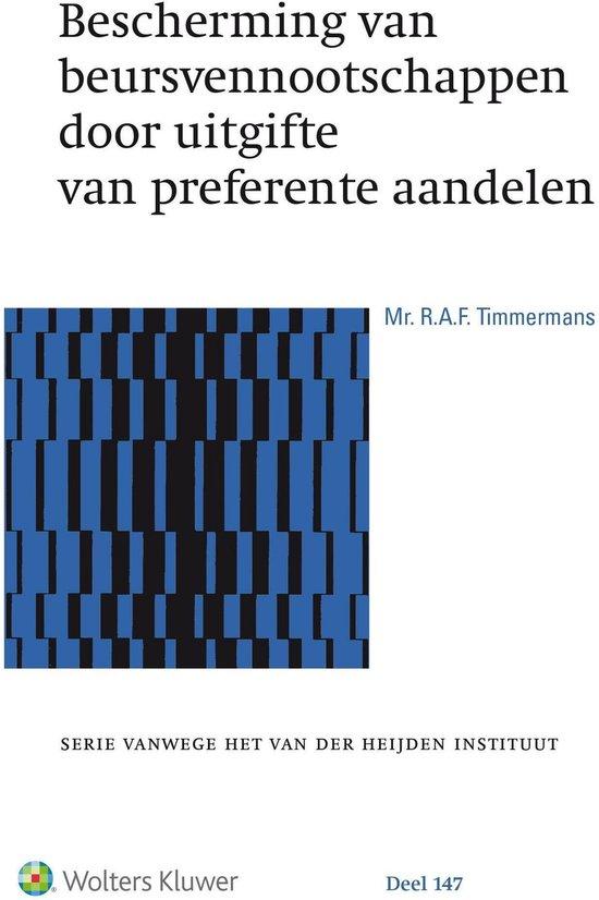 Serie vanwege het Van der Heijden Instituut te Nijmegen 147 - Bescherming van beursvennootschappen door uitgifte van preferente aandelen - R.A.F. Timmermans  