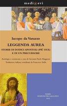 Leggenda aurea. Storie di dodici apostoli (più due) e di un precursore